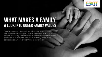 WHAT MAKES A FAMILY – A LOOK INTO QUEER FAMILY VALUES
