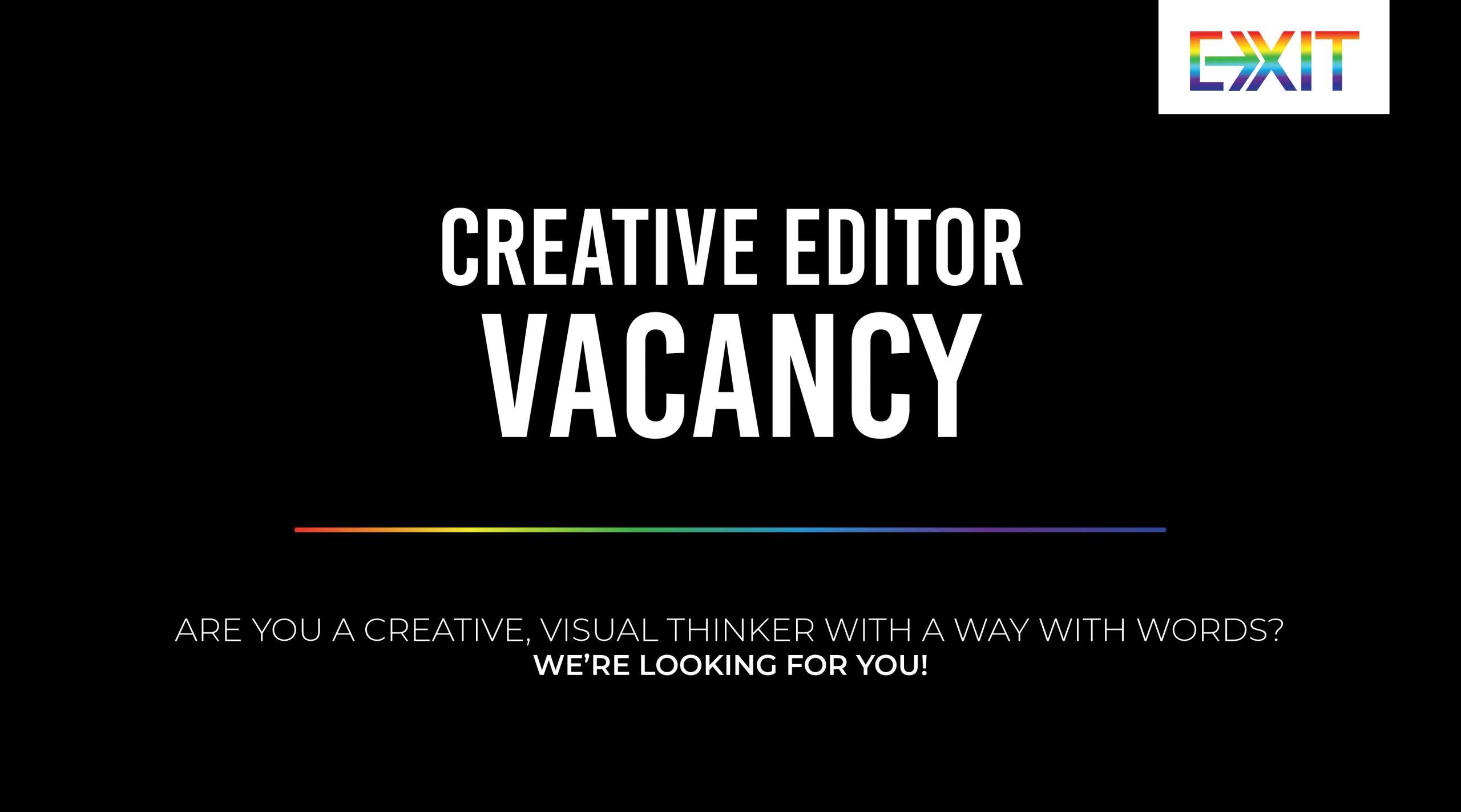 CREATIVE EDITOR WANTED!