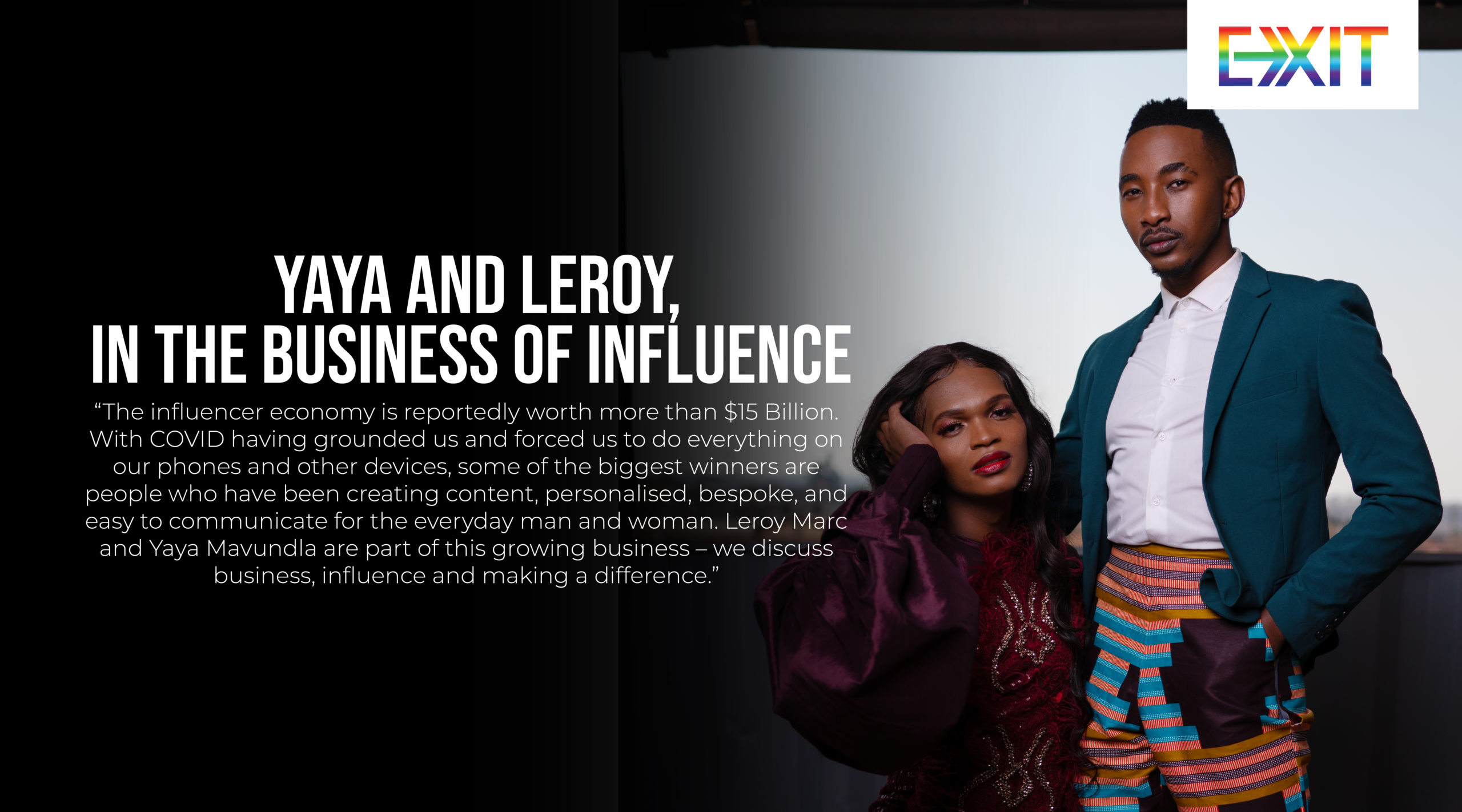 YAYA AND LEROY, IN THE BUSINESS OF INFLUENCE